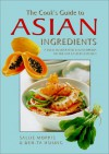 The Cook's Guide to Asian Ingredients: A Fully Illustrated Encyclopedia of the Far Eastern Kitchen - Sallie Morris