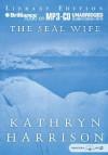 The Seal Wife - Kathryn Harrison