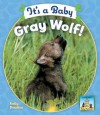 It's a Baby Gray Wolf! - Kelly Doudna