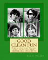 Good Clean Fun: The Audio And Visual Documents of THE MONKEES 1956-1970 - Scott Parker
