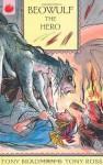 Beowulf the Hero - Tony Bradman, Tony Ross