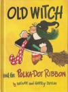 Old Witch and the Polka Dot Ribbon - Wende Devlin, Harry Devlin