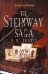 The Steinway Saga: An American Dynasty - D.W. Fostle