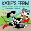 Katie's Ferm: A Hide And Seek Book For Wee Folk - Matthew Fitt, James Robertson