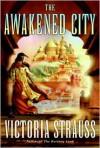 The Awakened City - Victoria Strauss
