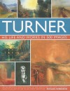 Turner: His life and works in 500 images - Michael Robinson