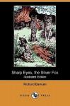 Sharp Eyes, the Silver Fox (Illustrated Edition) (Dodo Press) - Richard Barnum, Walter S. Rogers