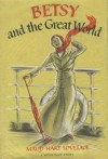 Betsy and the Great World - Maud Hart Lovelace, Vera Neville