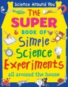 The Super Book of Simple Science Experiments - Susan Martineau