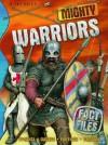 Mighty Warriors. John Malam and Rupert Matthews - John Malam