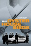 The Oyster House Siege - Jay Rayner