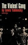The Violent Gang - Lewis Yablonsky