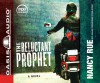 The Reluctant Prophet (Library Edition): A Novel - Nancy Rue, Kirsten Potter