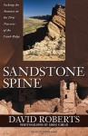 Sandstone Spine: Seeking the Anasazi on the First Traverse of the Comb Ridge - David Roberts, Greg Child