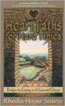 Heartpaths for Hard Times: Bridges for Coping with Loss and Change - Rhoda Moyer Searcy, Robert G. Allen