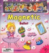 Magnetic Ballet [With Over 40 Magnets] - Brenda Apsley