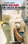 Devi baciare un sacco di rospi (eNewton Narrativa) (Italian Edition) - Laurie Graff, F. Toticchi
