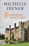 Dangerous Sanctuary - Michelle Diener