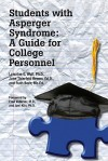 Students with Asperger Syndrome: A Guide for College Personnel - Lorraine E. Wolf, Jane Thierfeld Brown, Ruth Bork