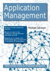 Application Management: What You Need to Know for It Operations Management - Michael Johnson