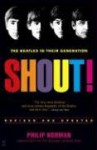 Shout! The Beatles in Their Generation - Philip Norman