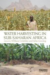 Water Harvesting in Sub-Saharan Africa - William Critchley, John Gowing
