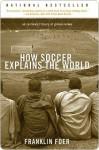 How Soccer Explains the World - Franklin Foer
