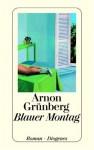 Blauer Montag - Arnon Grunberg