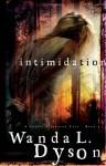 Intimidation - Wanda L. Dyson