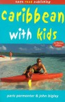 Caribbean with Kids - Paris Permenter, John Bigley