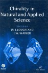 Chirality in Natural and Applied Science - W. J. Lough, W. J. Lough
