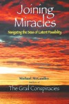 Joining Miracles: Navigating the Seas of Latent Possibility - Michael McGaulley