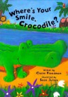 Where's Your Smile, Crocodile? - Claire Freedman, Sean Julian