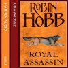 Royal Assassin: The Farseer Trilogy, Book 2 (Unabridged) - Robin Hobb