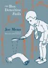 The Boy Detective Fails (Punk Planet Books) - Joe Meno