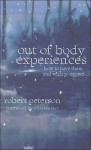 Out-Of-Body Experiences: How to Have Them and What to Expect - Robert W. Peterson, Charles T. Tart
