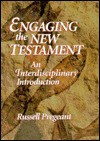 Engaging The New Testament: An Interdisciplinary Introduction - Russell Pregeant