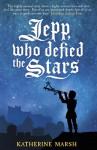 Jepp, Who Defied the Stars - Katherine Marsh