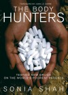 The Body Hunters: Testing New Drugs on the World's Poorest Patients - John le Carré, Sonia Shah