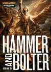 Hammer and Bolter: Issue 21 - Christian Dunn, James Swallow, Dan Abnett, Nik Vincent, Sarah Cawkwell, Joshua Reynolds, L J Goulding