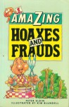Amazing Hoaxes and Frauds - Peter Eldin, Kim Blundell
