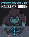 Cortex Plus Hacker's Guide - Cam Banks, Dave Chalker, Philippe-Antoine Ménard
