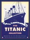 The Titanic Collection: Mementos of the Maiden Voyage - Hugh Brewster, Hugh Brewster