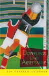 Doppelpaß und Abseitsfalle. Ein Fußball - Lesebuch. - Rainer Moritz