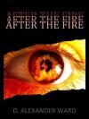 After the Fire - D. Alexander Ward