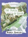 The Track of Sand: Inspector Montalbano Series, Book 12 (MP3 Book) - Andrea Camilleri, Stephen Sartarelli, Grover Gardner