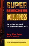 Super Searchers Do Business: The Online Secrets of Top Business Reseachers - Mary Ellen Bates, Reva Basch