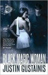 Black Magic Woman - Justin Gustainis