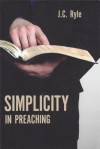 Simplicity In Preaching - J.C. Ryle