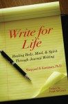 Write for Life: Healing Body, Mind, and Spirit Through Journal Writing - Frank McCourt, Sheppard B. Kominars